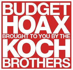 Budget Hoax Brought to You by the Koch Brothers