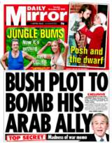 The Mirror (UK) reveals details of Bush's alleged plan to bomb Al Jazeera.