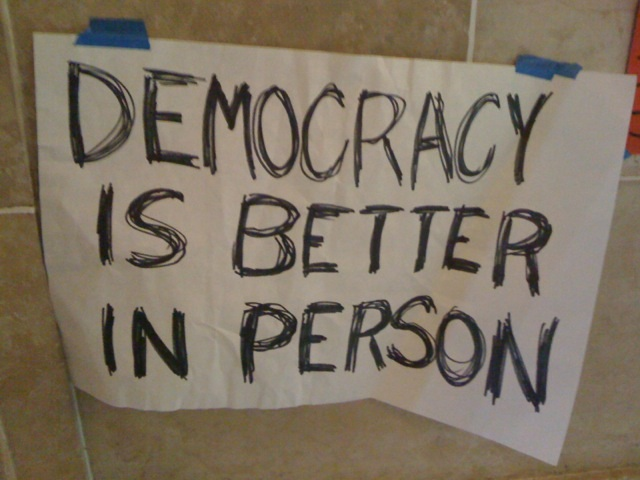 Democracy is better in person (Photo by Delia Snyder)