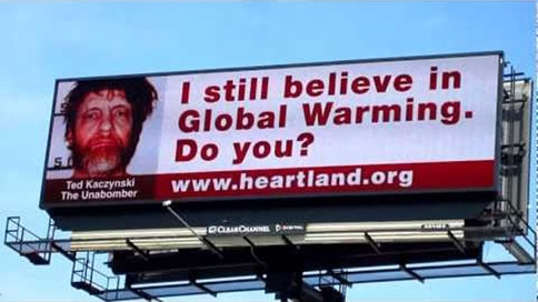 Heartland Institute global warming Unabomber billboard