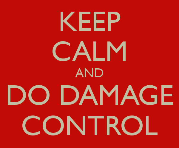 Keep Calm and Do Damage Control