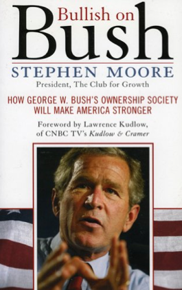 Stephen Moore's book Bullish on Bush