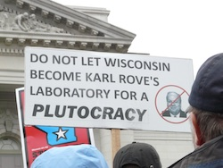 Do not let Wisconsin become Karl Rove's laboratory for a plutocracy.