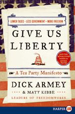 Give Us Liberty - A Tea Party Manifesto