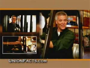 "From a Center for Union Facts <a href=""http://www.unionfacts.com/ads/downloads/tv_unionBosses.wmv"" target=""_blank"">TV ad</a>"
